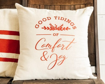 Christmas Pillow Cover | Good Tidings of Comfort & Joy | Farmhouse Christmas | Christmas Pillowcase