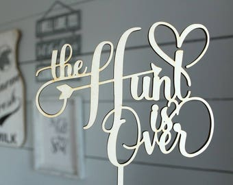 The Hunt Is Over Cake Topper | Country Wedding | Free Shipping