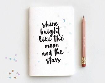 Shine Bright Like the Moon and the Stars Notebook Insert & Pencil, Stocking Stuffer Watercolor Galaxy, Mini Medium Midori