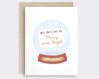 Cute Holiday Card - Illustrated Christmas Snow Globe, May Your Days Be Merry and Bright, Unique Christmas Holidays Card