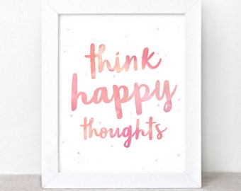 Think Happy Thoughts Typographic Print - 8x10 - Inspirational Wall Art, Art Print - Back to School Gift - Watercolor Style Coral Orange Pink
