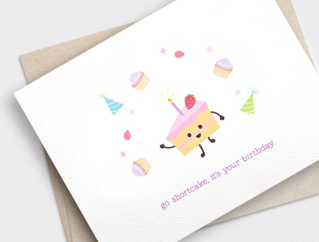 Funny Birthday Card - Go Shortcake, it's Your Birthday - Birthday Card For Friend, Funny Happy Birthday Card - Kawaii, Recycled Card