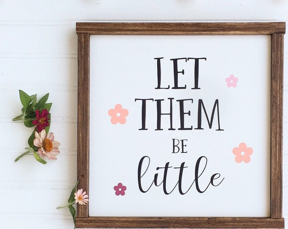 Let Them Be Little Sign. Floral Nursery. Big Girl Room. Baby Girl. Boho Nursery. Baby Shower. Baby Shower Gift. Hippie Baby. Twin Girls