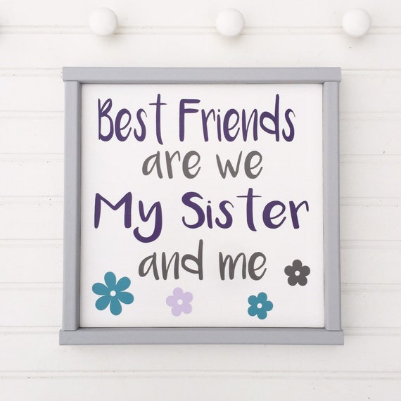 Best Friends are We my Sister and Me .  Brooklyn Bedding . Sister Gift . Sisters . Sisters Sign .  Nursery Sign . Girls Room . Twin Girl .