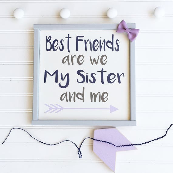 Sisters  . Best Friends are We my Sister and Me . Sister Gift . Sisters Sign . Nursery Sign . Coral and Grey . Girls Room . Twin Girls