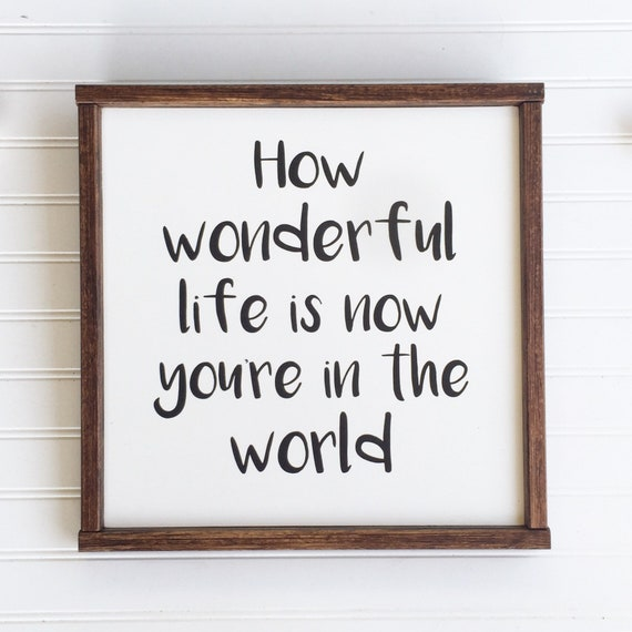 How Wonderful Life Is Now That You're In The World. Nursery Sign . Baby Gift. Large Sign .Brothers Wall Art . Boys Room .