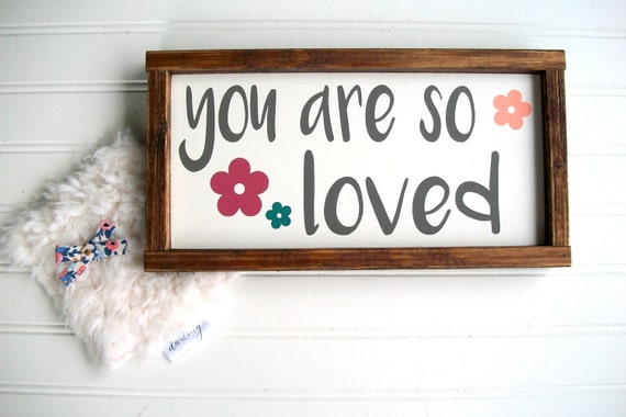 You are so loved . Woodland Baby Girl . You are so loved sign . Baby Girl .Floral Nursery . Boho Nursery . Woodland Sign  . Boho Sign