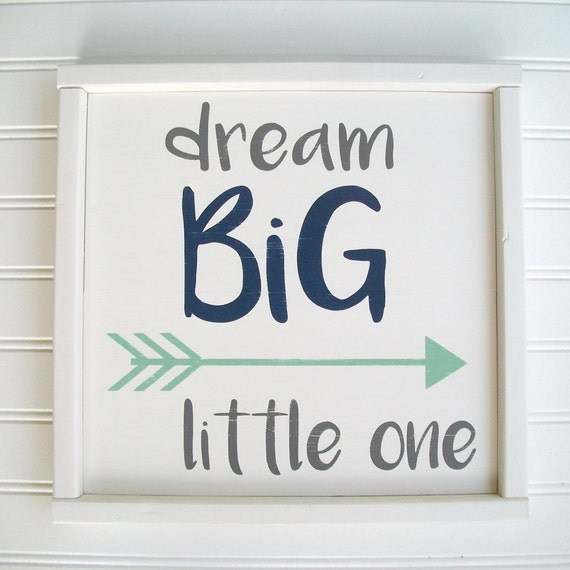 Dream Big Sign . Nursery Sign . Dream Big Little One . Mint and Navy Nursery . Woodland Nursery . Tribal  Arrow Sign . Big Boy
