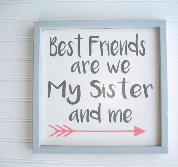 Sisters Sign . Best Friends are We my Sister and Me . Sister Gift . Sisters . Nursery Sign . Coral and Grey . Girls Room . Twin Girls