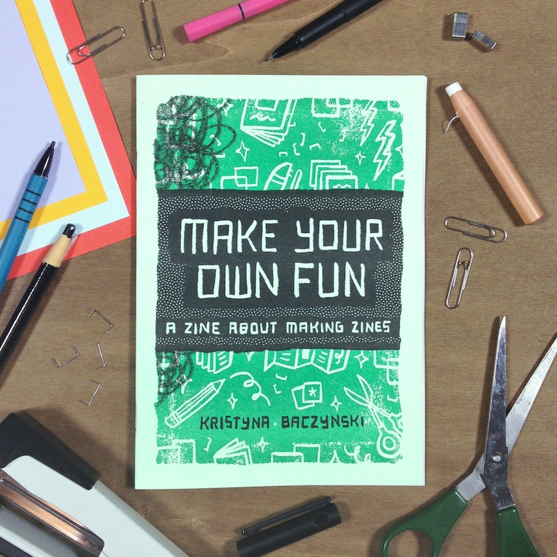A Zine About Making Zines  'Make Your Own Fun' image 0