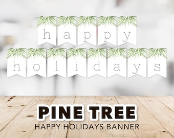 Happy Holidays Banner -- Pine Tree, Christmas Tree, Outdoors, Nature, PNW, Greenery, Green and White, Holiday, Printable, Instant Download