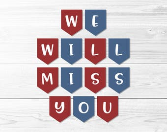 We Will Miss You Banner -- Red White & Blue, Military Banner, Patriotic Banner, Deployment, Farewell Party, Printable, Instant Download