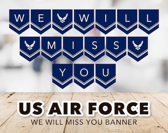 We Will Miss You Banner -- USAF, Air Force Banner, US Air Force, Military Banner, Deployment, Farewell Party, Printable, Instant Download