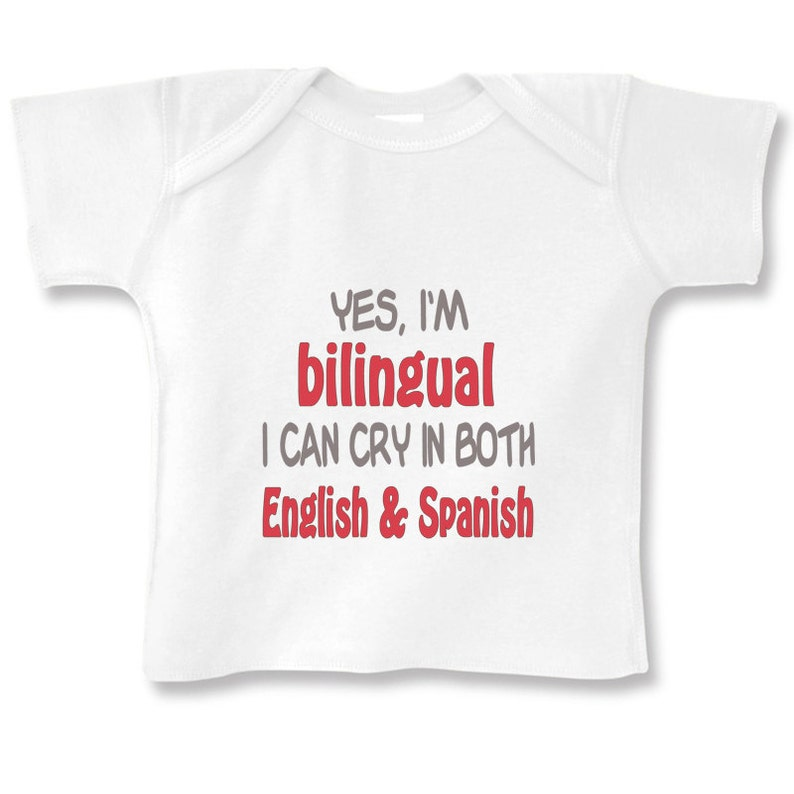 Yes I/'m bilingual I can cry in English and Spanish funny baby bodysuit