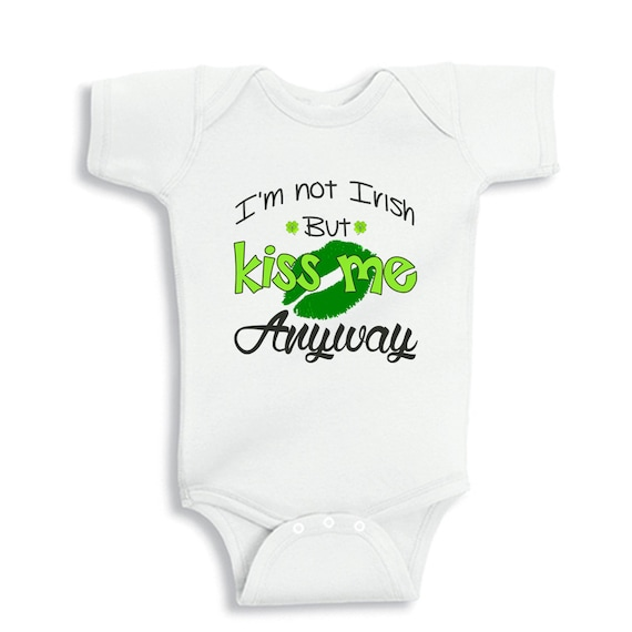 Kiss Me Anyway Infant//Toddler T-shirt St Patrick/'s Day Not Irish 3 M, 12M, 2T