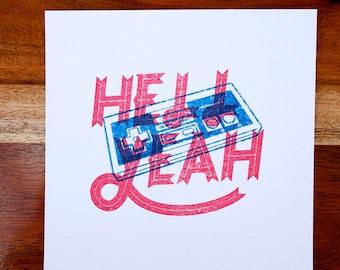 Hell Yeah Gocco Print - NES Controller