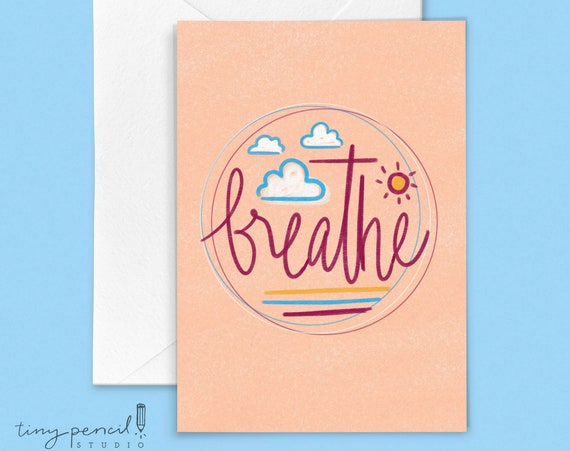 Breathe Greeting Card: Hand-Lettered & Illustrated (Single Greeting Card)