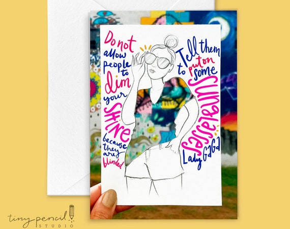 Sunglasses (Lady Gaga Quote) Greeting Card: Hand-Lettered & Illustrated (Single Greeting Card)