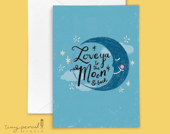 Love Ya to the Moon and Back Greeting Card: Hand-Lettered & Illustrated (Single Greeting Card)