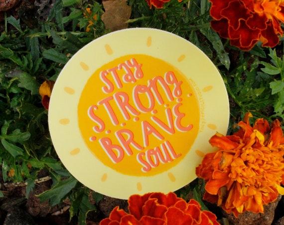 Stay Strong Brave Soul Sun Weatherproof Vinyl Sticker