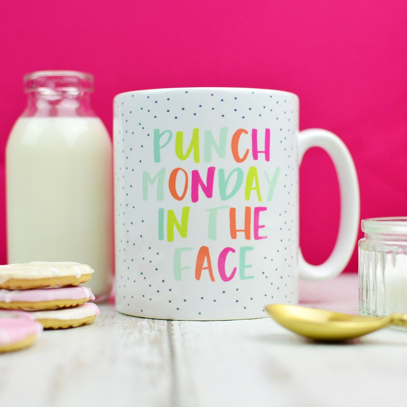 Funny Motivational Mug  Tea Gift for Valentines  Punch image 0