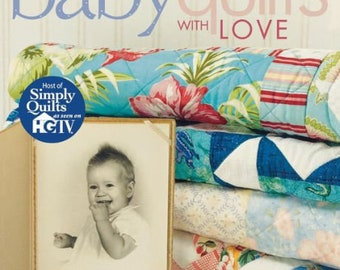 Baby Quilts With Love ~ Easy Quilt Book by Alex Anderson~FREE SHIPPING