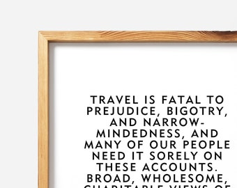"""Mark Twain Travel Quote """"Travel is fatal to prejudice, bigotry, and narrow-mindedness"""" Unframed Home Decor Wall Hanging Print or Poster"""