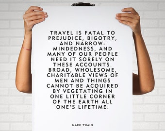 """Mark Twain Travel Quote """"Travel is fatal to prejudice, bigotry, and narrow-mindedness"""" Home Decor Wall Hanging Poster Print"""