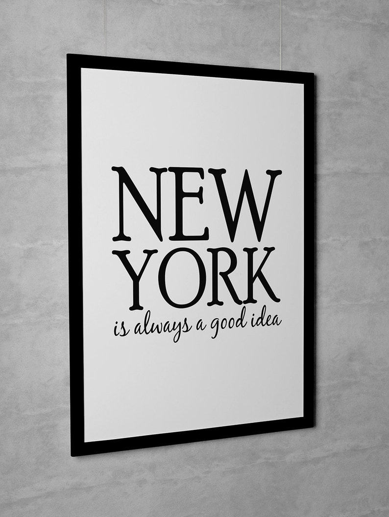 Wall Art Print New York Is Always A Good Idea image 0