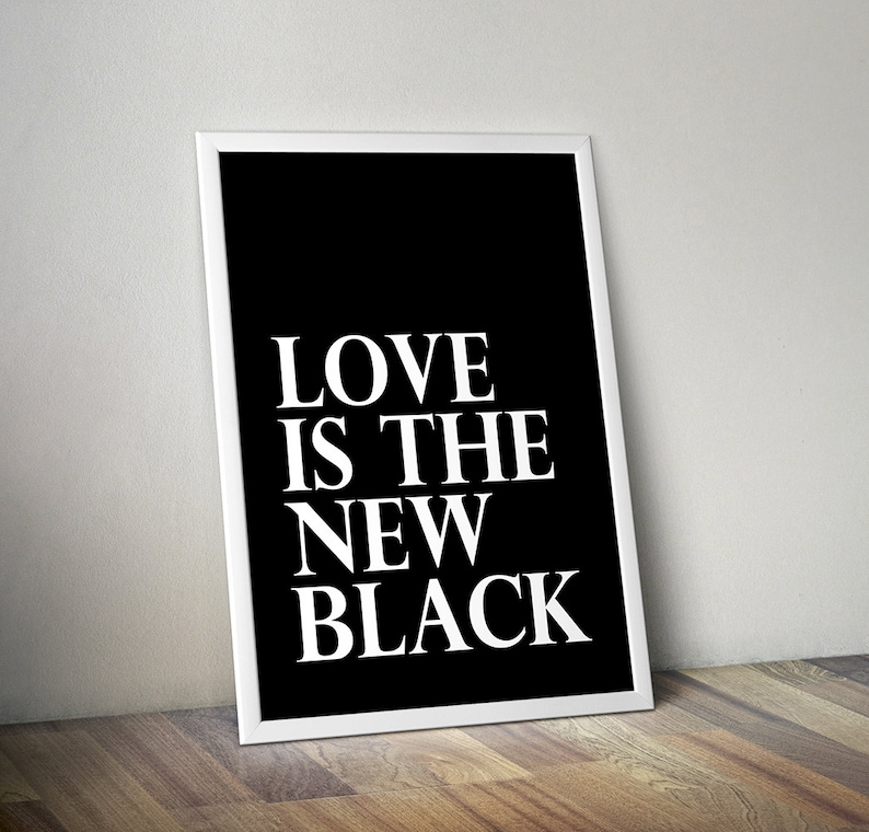 Instant Download Wall Art Love Is The New Black image 0