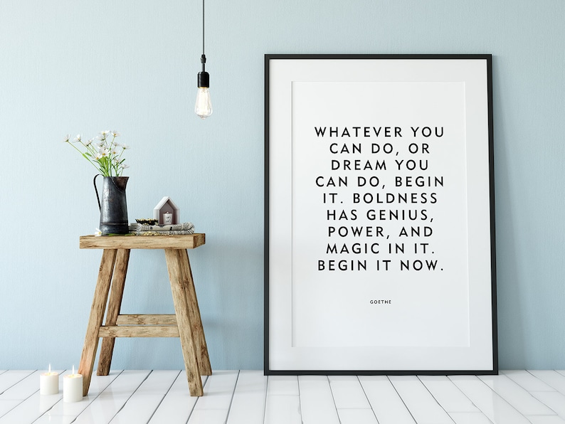 Goethe Motivational Quote Begin It Now Home Decor Etsy