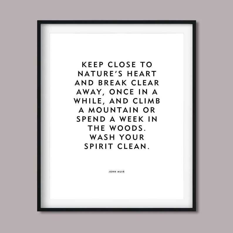 John Muir Quote Keep Close To Nature's Heart image 0