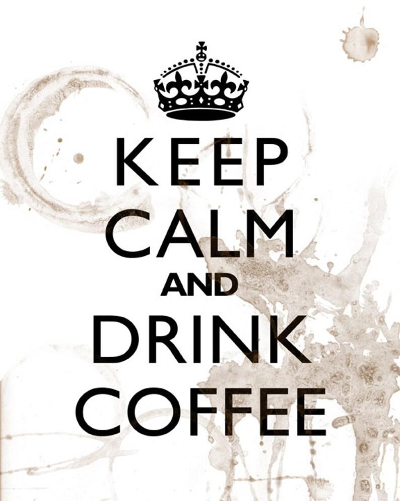 Wall Decor Art Print Keep Calm And Drink Coffee image 0