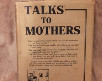 Talks To Mothers - Angelo Patri 1923 1st Edition Parenting Child Rearing Book