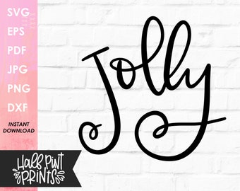 Handlettered Jolly SVG, Funny Lettered, Christmas Quote, Holiday Cut File, for Cricut, Silhouette, DXF, Sublimation