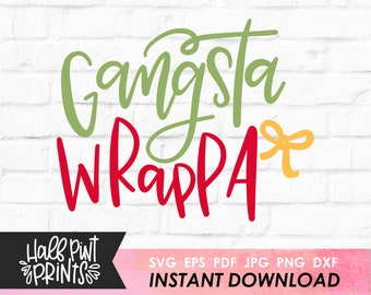 Handlettered Gangsta Wrappa SVG, Funny Lettered, Gangster Wrapper Christmas Quote, Holiday Cut File, Cricut, Silhouette, DXF, Sublimation