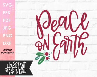 Handlettered Peace on Earth SVG, Lettered Christmas Quote, Holiday song hymn, Cut File, for Cricut, Silhouette, DXF, Sublimation file