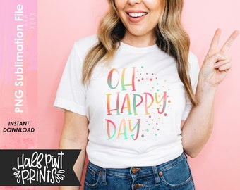 Oh Happy Day, Rainbow Hand Lettered Encouragement Quote Designs, Kindness Hand lettering Designs, Sublimation Design File PNG