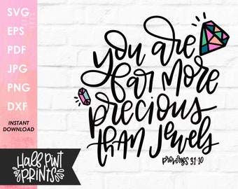 You are far more precious than jewels handlettered SVG, Bible Verse Proverbs 31, Christian Cut File for Cricut, Silhouette, DXF, Sublimation