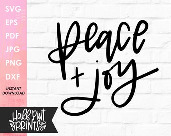 Handlettered Peace and Joy SVG, Lettered Christmas Quote, Holiday Cut File, Script SVG, for Cricut, Silhouette, DXF, Sublimation file