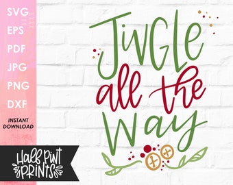 Handlettered Jingle All the Way SVG, Funny Lettered, Christmas Quote, Holiday Cut File, for Cricut, Silhouette, DXF, Sublimation