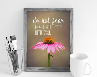 Do not fear Print - Biblical Photography - Isaiah 41:10 - Do not Fear for I am with you - Photography Download