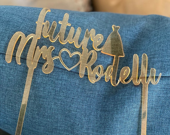 Engraved Future Mrs. Cake Topper, Gold Acrylic Bachelorette Cake Topper. Price is for 1.