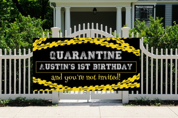 Quarantine Birthday Banner, Birthday Quarantine Banner, Quarantine Yard Banner,  Quarantine Birthday You're Not Invited.