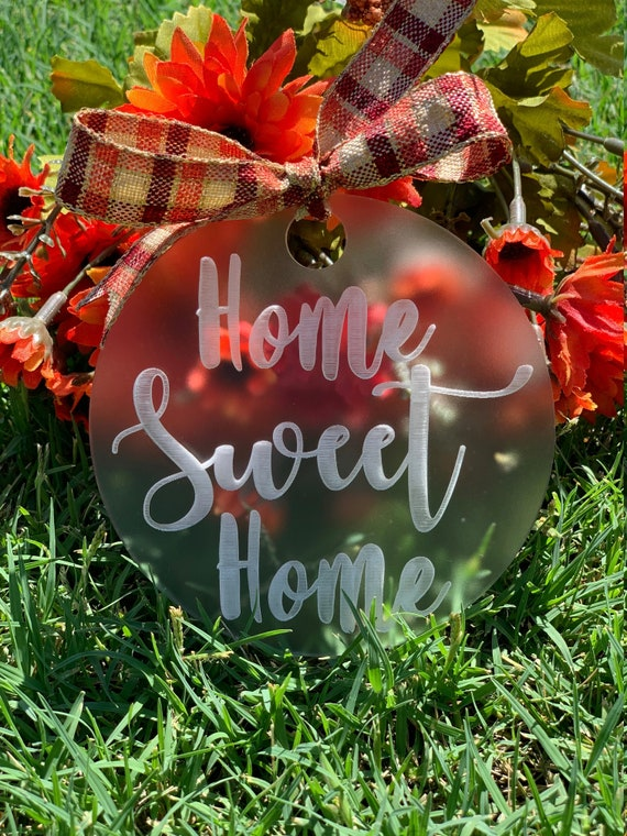 Engraved Home Sweet Home Acrylic,Home Sweet Home Engrave,Home Sweet Home Holiday Acrylic engraved.Price for 1
