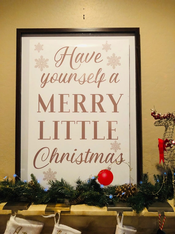 Variety of Sizes. Have Yourself a Merry Little Christmas Sign, Christmas Sign for Fireplace, Merry Little Christmas Poster, Set of 24.