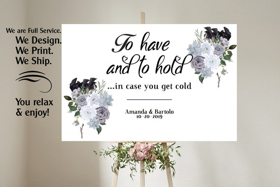 4 sizes available  To Have and To Hold in Case You Get Cold Wedding Sign, Wedding Blanket Sign, To Have and to Hold Wedding Blanket Sign.