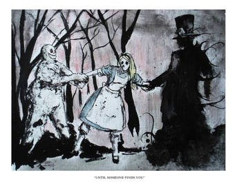 """Darkly Alice """"Until someone finds you"""" 8.5x11 Signed Art Print"""