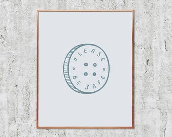 Please, Be Safe Printable Wall Art | Instant Download | Minimalist Home Decor | Blue
