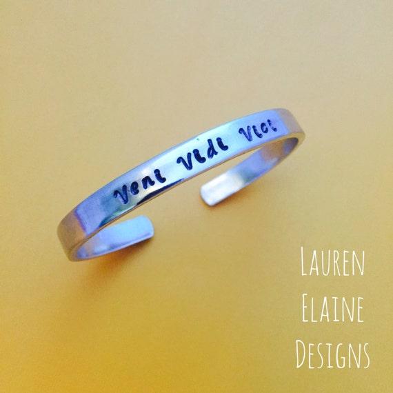 Hand Stamped Cuff Bracelet I saw I came Veni Vidi Vici I conquered.